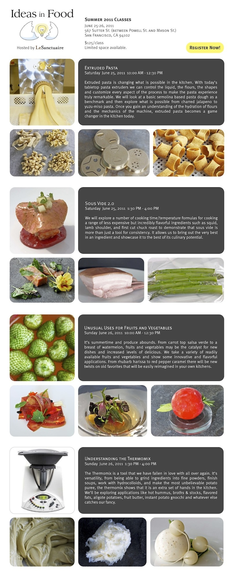 Ideas in Food Summer 2011 Classes at Le Sanctuaire. Register now! Limited space available.